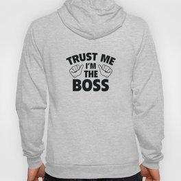 Trust Me I'm The Boss Hoody