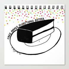 Cake Makes everything better Canvas Print