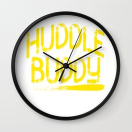"""Huddle Buddy"" tee design for friends and family of yours!Makes a nice and perfect gift this holiday Wall Clock"