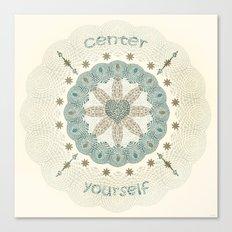 Center Yourself Canvas Print