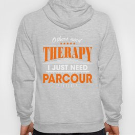 parcour is my therapy Hoody