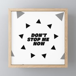 Don't stop me now - Queen lover Framed Mini Art Print