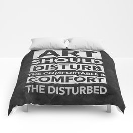 Art should disturb the comfortable & comfort the disturbed - White on Black Comforters