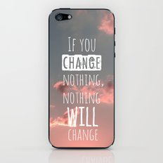 If you change nothing, nothing will change! iPhone & iPod Skin