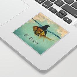 Be Brave - Brilliant Disguise Sticker