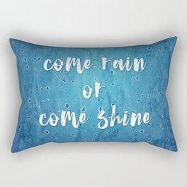 Come Rain or Come Shine Rectangular Pillow