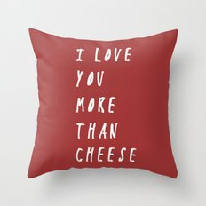 I Love You More Than Cheese Throw Pillow