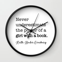 Never underestimate the power of a girl with a book. Wall Clock