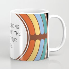 Positive Being mistaken at the top of your voice Coffee Mug