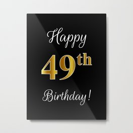 """Elegant """"Happy 49th Birthday!"""" With Faux/Imitation Gold-Inspired Color Pattern Number (on Black) Metal Print"""