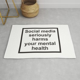 Social Media Seriously Harms Your Mental Health Rug