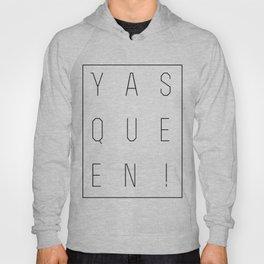 Yas Queen! Hoody