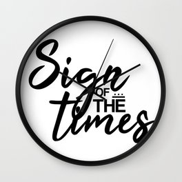 Sign of the Times B/W Wall Clock