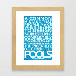 Complete Foolishness Framed Art Print