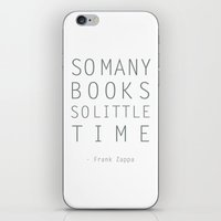 zappa iPhone & iPod Skins featuring So Many Books So Little Time Zappa Quote by Artsunami