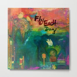Fly Each Day Metal Print