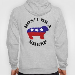 """Funny """"Don't Be a Sheep"""" (USA) Political Sheep Hoody"""