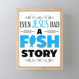 even jesus had a fish story for christian fishe Framed Mini Art Print
