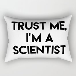 Trust me I'm a scientist Rectangular Pillow