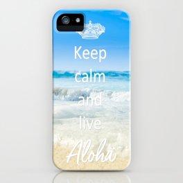 keep calm and live Aloha iPhone Case