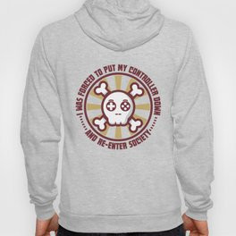 Forced To Re-Enter Society - Funny Gaming Quote Gift Hoody