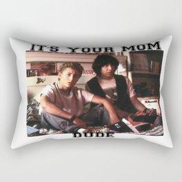 It's your mom dude Rectangular Pillow