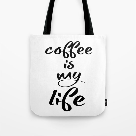 coffee is my life Tote Bag