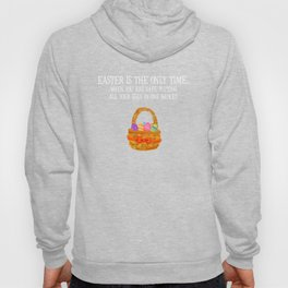 Easter Safe to Put All Your Eggs in One Basket T-Shirt Hoody