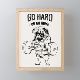 Go Hard or Go Home Framed Mini Art Print