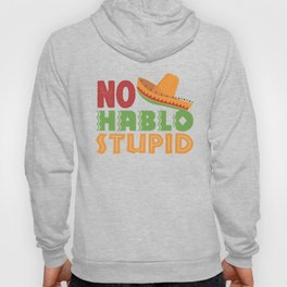 No Hablo Stupid Hoody