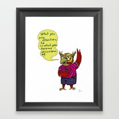 What you pay attention to is what you become conscious of Framed Art Print