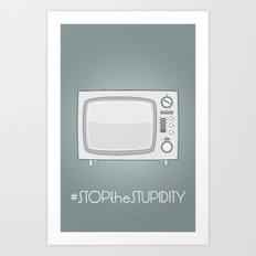 STOPtheSTUPIDITY Art Print
