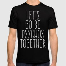 Let's Be Psychos Funny Quote Black MEDIUM Mens Fitted Tee