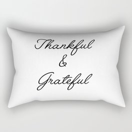 thankful & grateful Rectangular Pillow