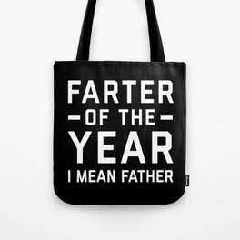 Farter Of The Year Funny Quote Tote Bag