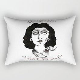 Be Brave, Trust No One Rectangular Pillow