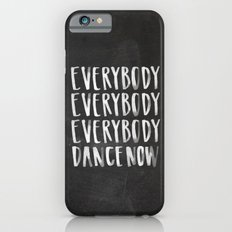 Everybody Dance Now Chalkboard iPhone 6s Slim Case
