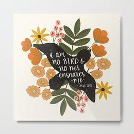 I Am No Bird Jane Eyre Quote Metal Print