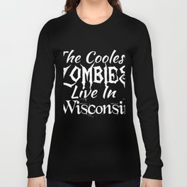Wisconsin The Coolest Zombies (2) Long Sleeve T-shirt