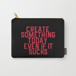 Create Something. Carry-All Pouch