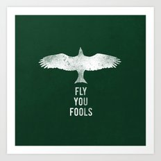 fly you fools Art Print