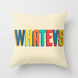 Whatevs Throw Pillow