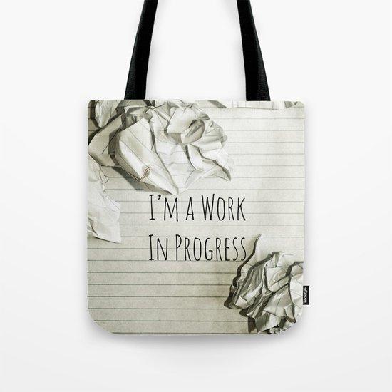 I'm A Work In Progress Tote Bag