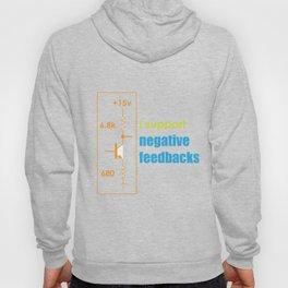 Funny Feedback Tshirt Designs I support Negative feedbacks Hoody