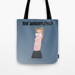 The Unemployed - Sam Tote Bag