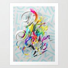 Do More Than Exist Art Print
