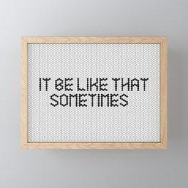 """""""It be like that sometimes"""" Black & White Tile Framed Mini Art Print"""