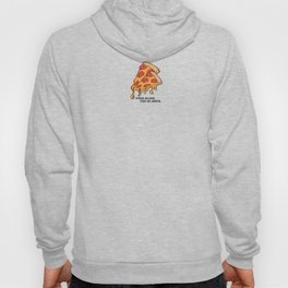 Pizza Slices For 99 cents. Hoody