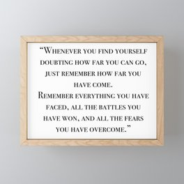 Remember how far you've come - quote Framed Mini Art Print
