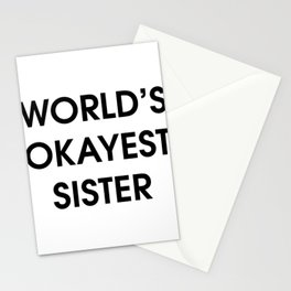 Funny Worlds Okayest Sister Stationery Cards